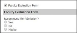 Screen shot of Slate Faculty Evaluation form checked with recommend for admission? Yes, No, or Maybe